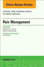 Pain Management, An Issue of Critical Nursing Clinics (The Clinics, Nursing, nr. 29)