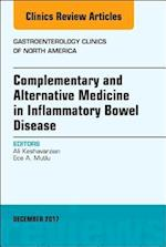 Complementary and Alternative Medicine in Inflammatory Bowel Disease, An Issue of Gastroenterology Clinics of North America (The Clinics: Internal Medicine, nr. 46)