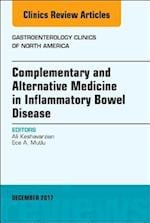 Complementary and Alternative Medicine in Inflammatory Bowel Disease, An Issue of Gastroenterology Clinics of North America, E-Book (The Clinics: Internal Medicine)