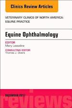 Equine Ophthalmology, An Issue of Veterinary Clinics of North America: Equine Practice (The Clinics, Veterinary Medicine, nr. 33)