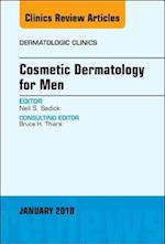 Cosmetic Dermatology for Men, An Issue of Dermatologic Clinics (The Clinics, Dermatology, nr. 36)