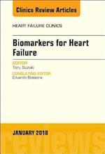 Biomarkers for Heart Failure, An Issue of Heart Failure Clinics (The Clinics: Internal Medicine, nr. 14)