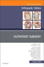 Outpatient Surgery, An Issue of Orthopedic Clinics (The Clinics, Orthopedics, nr. 49)