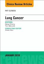 Lung Cancer, An Issue of PET Clinics, E-Book (The Clinics, Radiology)