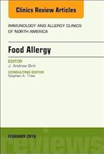 Food Allergy, An Issue of Immunology and Allergy Clinics of North America (The Clinics: Internal Medicine, nr. 38)