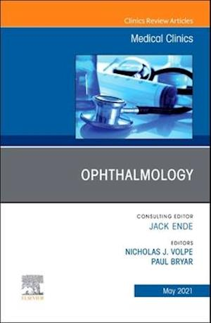 Ophthalmology, an Issue of Medical Clinics of North America, Volume 105-3