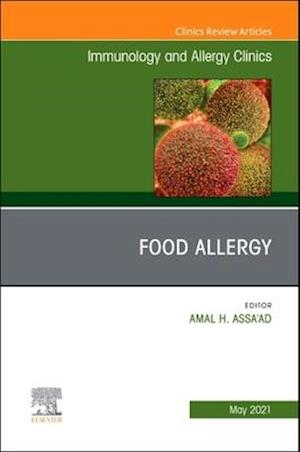 Food Allergy, an Issue of Immunology and Allergy Clinics of North America, 41