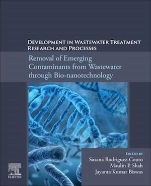 Development in Wastewater Treatment Research and Processes: Removal of Emerging Contaminants from Wastewater through Bio-nanotechnology