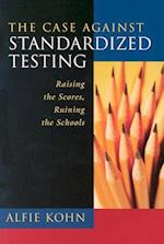 The Case Against Standardized Testing af Kohn, Alfie Kohn Etc