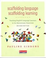 Scaffolding Language, Scaffolding Learning