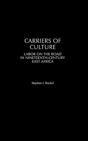 Carriers of Culture: Labor on the Road in Nineteenth-Century East Africa