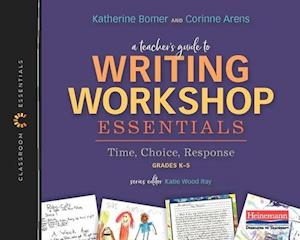 A Teacher's Guide to Writing Workshop Essentials