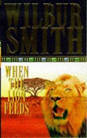 Bog, paperback When The Lion Feeds af Wilbur Smith