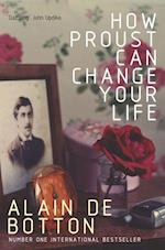 How Proust Can Change Your Life af Alain De Botton