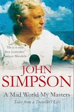 A Mad World, My Masters af John Simpson