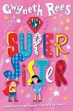 My Super Sister af Gwyneth Rees