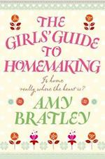The Girl's Guide to Homemaking af Amy Bratley