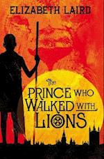 The Prince Who Walked With Lions af Elizabeth Laird