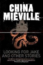 Looking for Jake and Other Stories af China Mieville