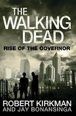 Bog, paperback Rise of the Governor af Robert Kirkman, Jay Bonansinga