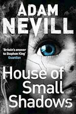 House of Small Shadows af Adam Nevill