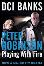 DCI Banks: Playing With Fire (The Inspector Banks series, nr. 14)