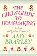 Girl's Guide to Homemaking af Amy Bratley