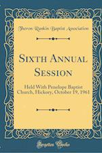 Sixth Annual Session