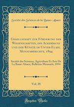 Gesellschaft Zur Forderung Der Wissenschaften, Des Ackerbaues Und Der Kunste Im Unter-Elass; Monatsberichte, 1894, Vol. 28