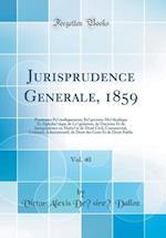 Jurisprudence GÉnérale, 1859, Vol. 40