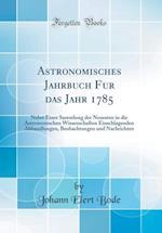 Astronomisches Jahrbuch Für Das Jahr 1785