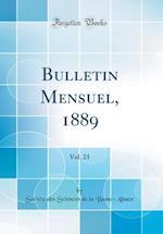 Bulletin Mensuel, 1889, Vol. 23 (Classic Reprint)