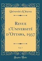Revue L'Universite D'Ottawa, 1937, Vol. 7 (Classic Reprint)