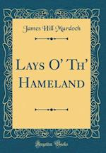 Lays O' Th' Hameland (Classic Reprint) af James Hill Murdoch