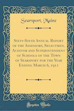 Sixty-Sixth Annual Report of the Assessors, Selectmen, Auditor and Superintendent of Schools of the Town of Searsport for the Year Ending March 6, 191