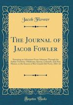 The Journal of Jacob Fowler af Jacob Flower