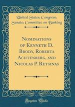 Nominations of Kenneth D. Brody, Roberta Achtenberg, and Nicolas P. Retsinas (Classic Reprint) af United States Banking