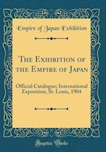 The Exhibition of the Empire of Japan af Empire of Japan Exhibition