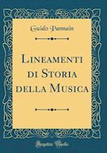 Lineamenti Di Storia Della Musica (Classic Reprint) af Guido Pannain