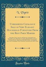 Unreserved Catalogue Sale of Very Elegant Household Furniture from the Best Paris Makers af N. Vignie