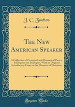 The New American Speaker af J. C. Zachos