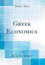 Greek Economics (Classic Reprint) af M. L. W. Laistner