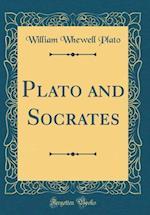 Plato and Socrates (Classic Reprint)