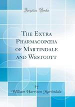 The Extra Pharmacopoeia of Martindale and Westcott (Classic Reprint) af William Harrison Martindale
