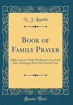 Book of Family Prayer af N. J. Laache