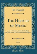 The History of Music, Vol. 1 af W. Chappell