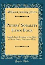 Peters' Sodality Hymn Book af William Cumming Peters