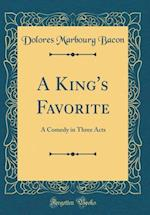 A King's Favorite af Dolores Marbourg Bacon