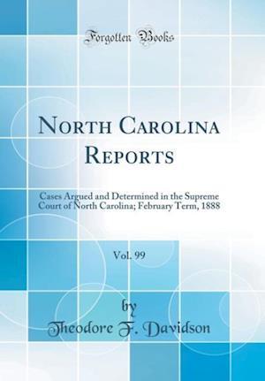 Bog, hardback North Carolina Reports, Vol. 99 af Theodore F. Davidson
