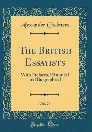 Bog, hardback The British Essayists, Vol. 26 af Alexander Chalmers